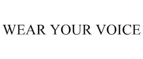 WEAR YOUR VOICE