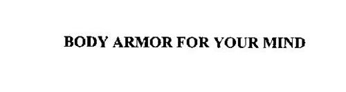 BODY ARMOR FOR YOUR MIND