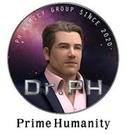 DR.PH PRIME HUMANITY PH FAMILY GROUP SINCE 2020