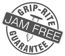 GRIP-RITE JAM FREE GUARANTEE