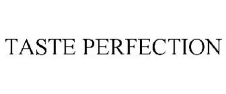 TASTE PERFECTION