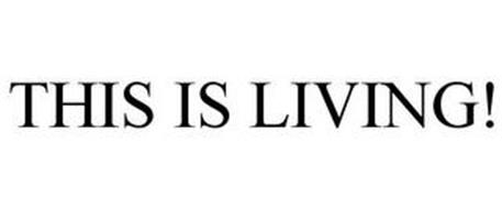 THIS IS LIVING!