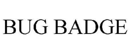BUG BADGE