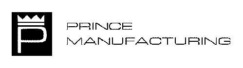 P PRINCE MANUFACTURING