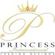 PRINCESS INTERNATIONAL FASHION DESIGNS P