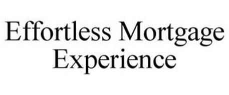 EFFORTLESS MORTGAGE EXPERIENCE