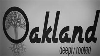 OAKLAND DEEPLY ROOTED