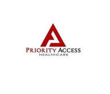 A PRIORITY ACCESS HEALTHCARE