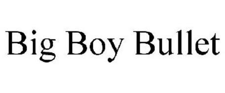 BIG BOY BULLET