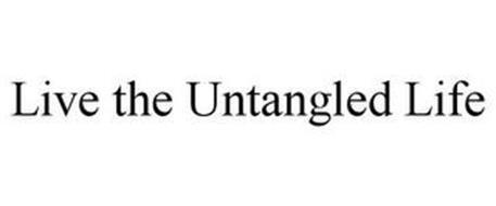 LIVE THE UNTANGLED LIFE