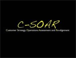 C-SOAR CUSTOMER STRATEGY, OPERATIONS ASSESSMENT AND RE-ALIGNMENT
