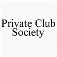 PRIVATE CLUB SOCIETY