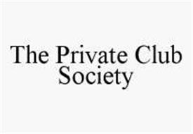 THE PRIVATE CLUB SOCIETY