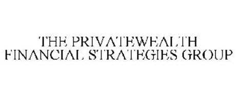 THE PRIVATEWEALTH FINANCIAL STRATEGIES GROUP