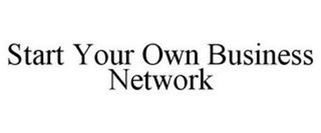START YOUR OWN BUSINESS NETWORK