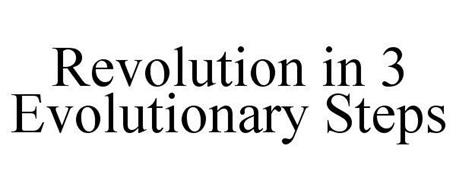 REVOLUTION IN 3 EVOLUTIONARY STEPS