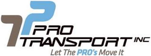 PRO TRANSPORT INC LET THE PRO'S MOVE IT