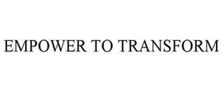 EMPOWER TO TRANSFORM