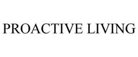 PROACTIVE LIVING