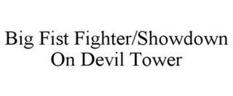 BIG FIST FIGHTER/SHOWDOWN ON DEVIL TOWER