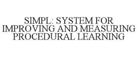 SIMPL: SYSTEM FOR IMPROVING AND MEASURING PROCEDURAL LEARNING