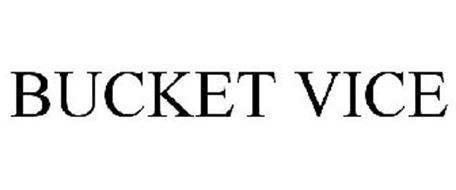 BUCKET VICE