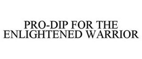 PRO-DIP FOR THE ENLIGHTENED WARRIOR
