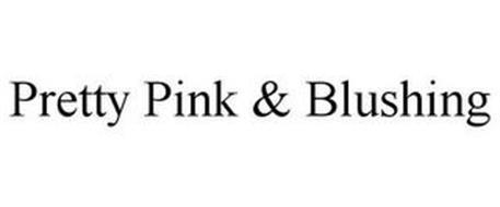 PRETTY PINK & BLUSHING
