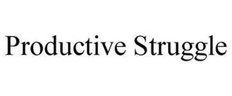 PRODUCTIVE STRUGGLE