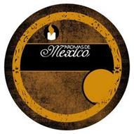 AROMAS DE MEXICO