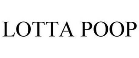 LOTTA POOP