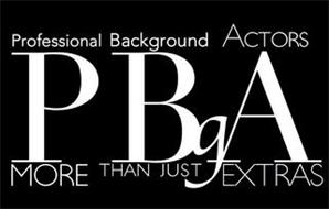 PBGA PROFESSIONAL BACKGROUND ACTORS MORE THAN JUST EXTRAS