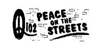 PEACE ON THE STREETS Q102