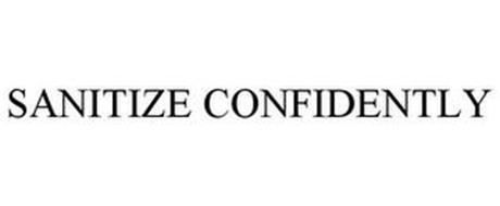 SANITIZE CONFIDENTLY