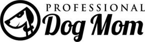 PROFESSIONAL DOG MOM