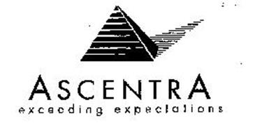 ASCENTRA EXCEEDING EXPECTATIONS