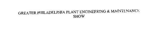 GREATER PHILADELPHIA PLANT ENGINEERING & MAINTENANCE SHOW
