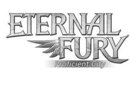 ETERNAL FURY PROFICIENT CITY