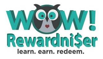 WOW! REWARDNI$ER LEARN. EARN. REDEEM