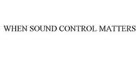 WHEN SOUND CONTROL MATTERS