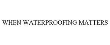 WHEN WATERPROOFING MATTERS
