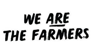 WE ARE THE FARMERS