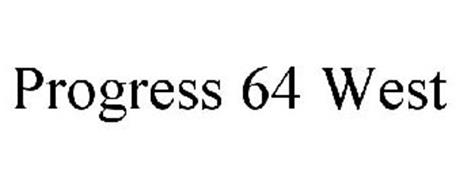 PROGRESS 64 WEST