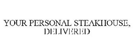 YOUR PERSONAL STEAKHOUSE, DELIVERED
