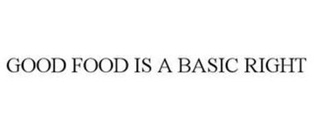 GOOD FOOD IS A BASIC RIGHT