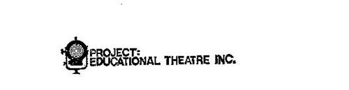 PROJECT : EDUCATIONAL THEATRE INC.