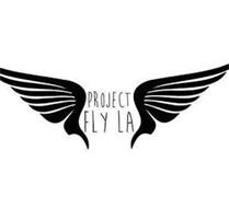PROJECT FLY LA