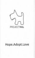 PROJECTHAL HOPE.ADOPT.LOVE