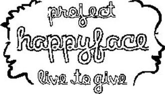 PROJECT HAPPYFACE LIVE TO GIVE