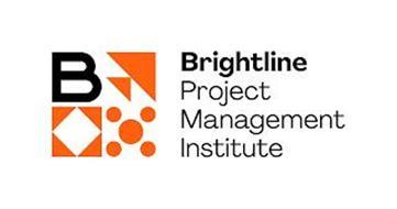 B BRIGHTLINE PROJECT MANAGEMENT INSTITUTE